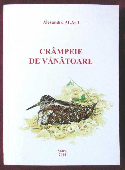 """""""CRAMPEIE DE VANATOARE"""", Alexandru Alaci, 2014. Absolut noua foto mare"""