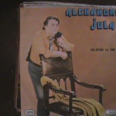 ALEXANDRU JULA - Mă-ntorc la tine - Muzică ușoară - Disc pick-up vinil - Muzica Dance electrecord