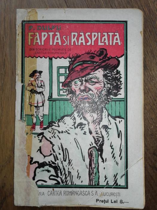 P.DULFU- FAPTA SI RASPLATA, ED.PRINCEPS, 1920 foto mare
