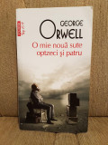 O MIE NOUA SUTE OPTZECI SI PATRU-GEORGE ORWELL