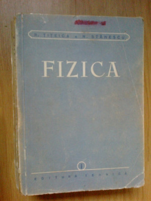 k3 Fizica Vol. 1 - R. TITEICA / N. STANESCU foto