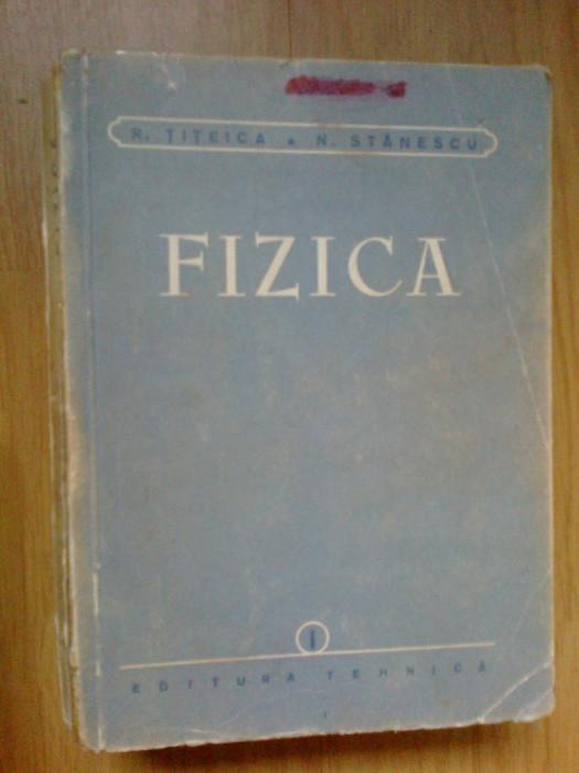 k3 Fizica Vol. 1 - R. TITEICA / N. STANESCU