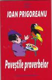 IOAN PRIGOREANU - POVESTILE PROVERBELOR ( CU DEDICATIE SI AUTOGRAF )
