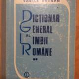 DICTIONAR GENERAL AL LIMBII ROMANE - VASILE BREBAN - VOL 2