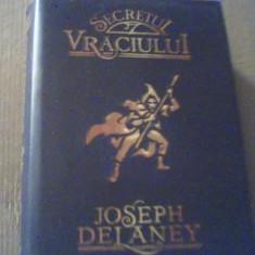 Joseph Delaney - SECRETUL VRACIULUI { cartea a 3-a din CRONICILE WARDSTONE } - Carte educativa, Corint