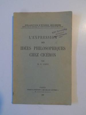 L'EXPRESSION DES IDEES PHILOSOPHIQUES CHEZ CICERON par M.O. LISCU 1937 foto