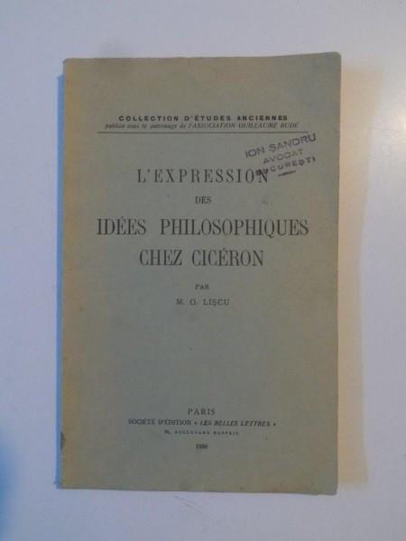 L'EXPRESSION DES IDEES PHILOSOPHIQUES CHEZ CICERON par M.O. LISCU 1937 foto mare