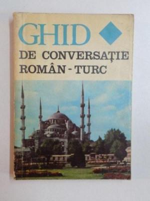 GHID DE CONVERSATIE ROMAN - TURC de SEIT A. MURATCEA , AL. GHEORGHIU , 1974 foto
