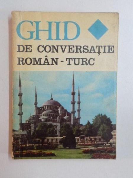 GHID DE CONVERSATIE ROMAN - TURC de SEIT A. MURATCEA , AL. GHEORGHIU , 1974 foto mare
