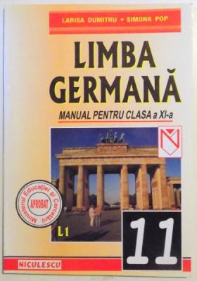 LIMBA GERMANA , MANUAL PENTRU CLASA A XI A , LIMBA 1 de LARISA DUMITRU , SIMONA POP , 2002 foto