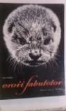 EROII  FABULELOR - ALBUM DE ION MICLEA, COMENTARII IN VERSURI DE ION BRAD.