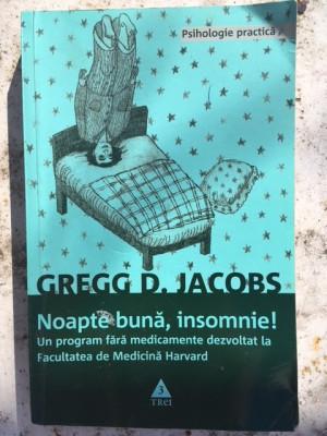 Gregg D. Jacobs, Noapte buna, insomnie! foto
