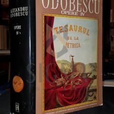 ODOBESCO ALEXANDRU, OPERE, VOLUMUL IV, TEZAURUL DE LA PIETROASA, BUCURESTI, 1976 - Istorie