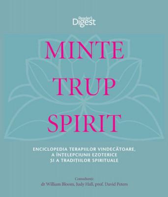 Minte, trup, spirit - Enciclopdia terapiilor vindecatoare, a intelepciunii ezoterice si a traditiilor spirituale foto