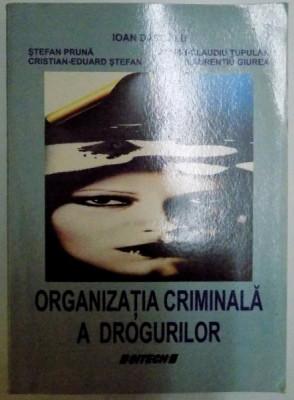 ORGANIZATIA CRIMINALA A DROGURILOR de IOAN DASCALU...LAURENTIU GIUREA , 2008 foto