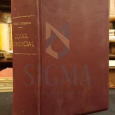 IONESCU STELIAN & PREUTESCU LAURENTIU, CODUL COMERCIAL ADNOTAT, BUCURESTI, 1933 - Carte Drept comercial