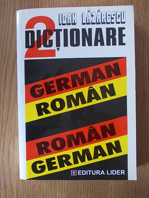 IOAN LAZARESCU- DICTIONAR ROMAN-GERMAN/GERMAN-ROMAN foto mare