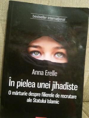 IN PIELEA UNEI JIHADISTE-ANNA ERELLE foto