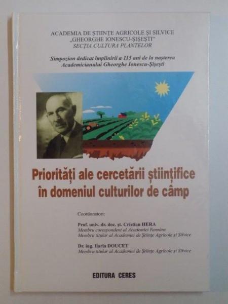 PRIORITATI ALE CERCETARII STIINTIFICE IN DOMENIUL CULTURILOR DE CAMP de CRISTIAN HERE , ILARIA DOUCET , 2002 foto mare