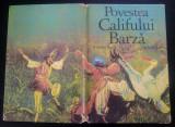 Povestea califului Barza - Wilhelm Hauff/ ilustratii Gerhard Lahr