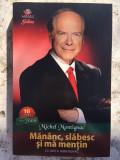 Michel Montignac, Mananc, slabesc si ma mentin
