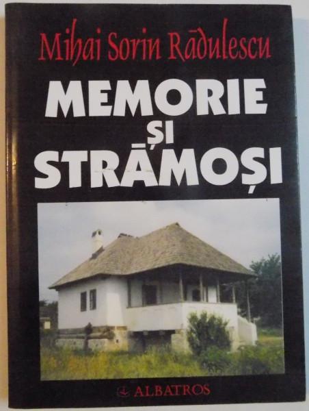 MEMORIE SI STRAMOSI de MIHAI SORIN RADULESCU, 2002