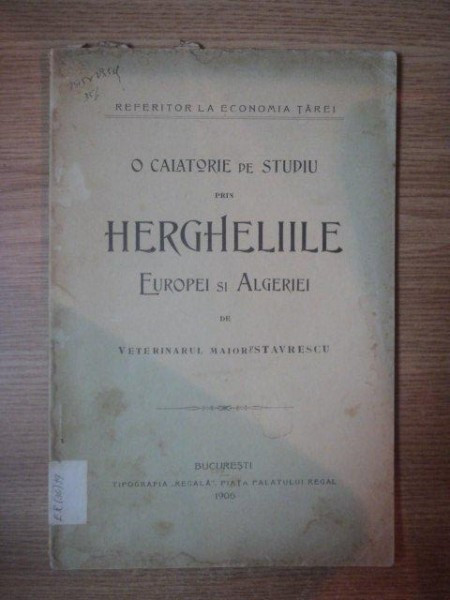 O CALATORIE DE STUDIU PRIN HERGHELIILE EUROPEI SI ALGERIEI DE VETERINARUL MAIOR P. STAVRESCU, BUC. 1906 foto mare