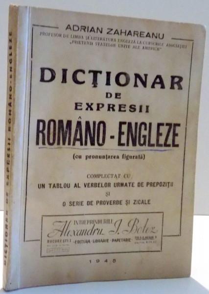 DICTIONAR DE EXPRESII ROMANO-ENGLEZE de ADRIAN ZAHAREANU , 1945 foto mare