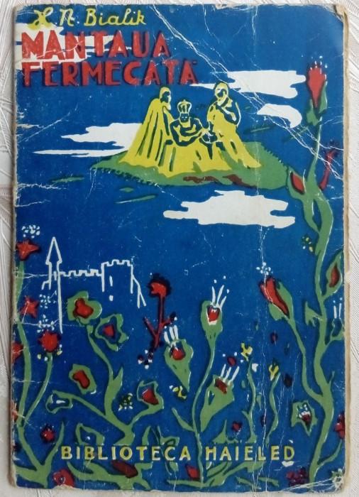 H.N. BIALIK - MANTAUA MINUNATA (EDITURA BIKURIM/COLECTIA HAJELED/BUCURESTI 1945) foto mare