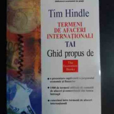 Termeni De Afaceri Internationali - Tim Hindle, 541713 - Carte de vanzari