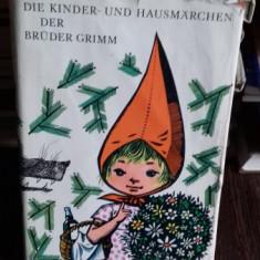 DER KINDER UND HAUSMÄRCHEN DER BRUDER GRIMM (POVESTI PENTRU COPII, DE FRATII GRIMM) - Carte de povesti