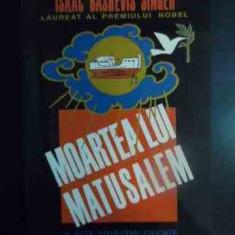 Moartea Lui Matusalem - Isaac Bashevis Singer, 541746 - Roman