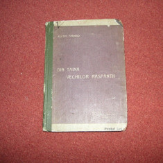 ELENA FARAGO - DIN TAINA VECHILOR RASPANTII - 1913 - Carte veche