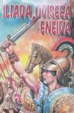 ILIADA, ODISEEA, ENEIDA - repovestire George Andreescu