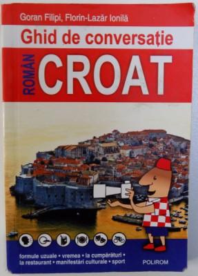 GHID DE CONVERSATIE ROMAN - CROAT de GORAN FILIPI si FLORIN - LAZAR IONILA , 2014 foto