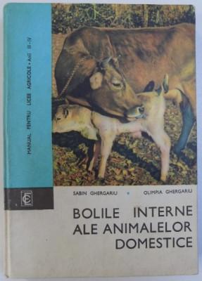 BOLILE INTERNE ALE ANIMALELOR DOMESTICE de SABIN GHERGARIU si OLIMPIA GHERGARIU , MANUAL PENTRU LICEE AGRICOLE , ANII III - IV , 1973 foto