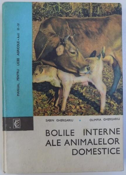BOLILE INTERNE ALE ANIMALELOR DOMESTICE de SABIN GHERGARIU si OLIMPIA GHERGARIU , MANUAL PENTRU LICEE AGRICOLE , ANII III - IV , 1973 foto mare