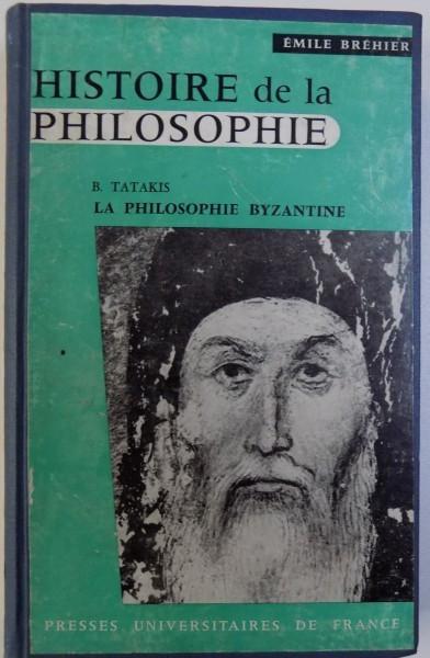 HISTOIRE DE LA PHILOSOPHIE - LA PHILOSOPHIE BIZANTINE - DEUXIEME FASCICULE SUPPLEMENTAIRE par BASILE TATAKIS , 1959