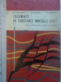 Zacaminte De Substante Minerale Utile. Manual Pentru Scoala T - D. Constantinof, D. Dumitrescu, C. Avramescu ,413696