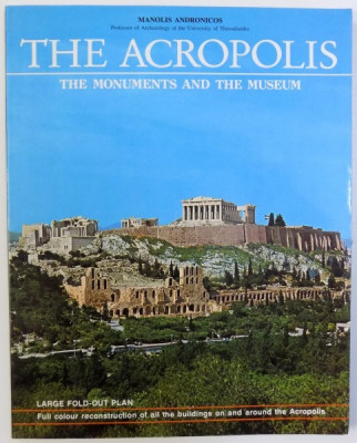 THE ACROPOLIS - THE MONUMENTS AND THE MUSEUM by MANOLIS ANDRONICOS , 1990 foto