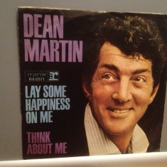 DEAN MARTIN - LAY SOME HAPPINES ON ME/THINK ...(1972/WARNER/RFG) - VINIL Single - Muzica Rock