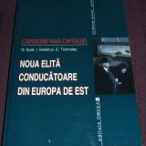 Capitalism fara capitalisti - Noua elita conducatoare din Europa de Est, 2001, Alta editura