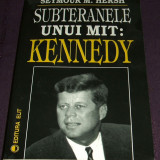 Subteranele unui mit: Kennedy - Seymour Hersh, biografie JFK, Editura ELIT 1997, Alta editura