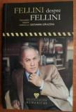 Fellini despre Fellini  : convorbiri despre cinema cu Giovanni Grazzini