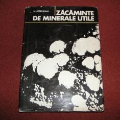 Zacaminte De Minerale Utile - Nicolae Petrulian