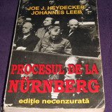 Procesul de la Nurnberg - editie NECENZURATA ilustrata, Editura Orizonturi 1996, Alta editura