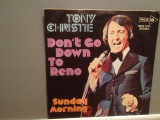 TONY CHRISTIE - DON'T GO DOWN TO RENO (1972/MCA/RFG) -  VINIL Single/