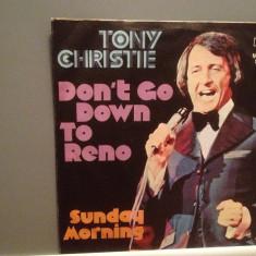 TONY CHRISTIE - DON'T GO DOWN TO RENO (1972/MCA/RFG) -  VINIL Single/