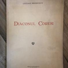 DIACONUL CORESI - Lucian Predescu - 1933, 104 p.