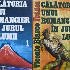 Calatoria unui romancier in jurul lumii (2 vol.) - Vicente Blasco Ibanez